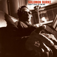 Burke, Solomon: Don't Give Up On Me