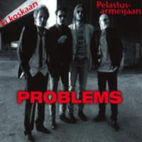 Problems?: Ei koskaan