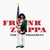 Zappa, Frank : For President