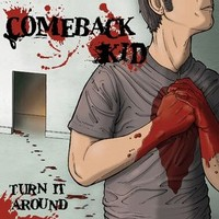 Comeback Kid: Turn it around