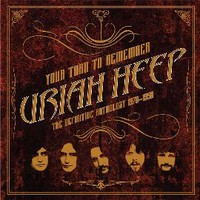 Uriah Heep: Your Turn to Remember: The Definitive Anthology 1970 – 1990