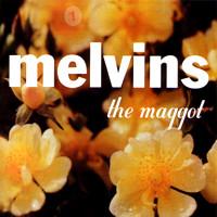 Melvins: Maggot