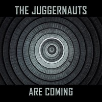 Juggernauts: The Juggernauts are coming