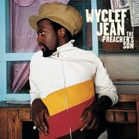 Jean, Wyclef: Preachers son