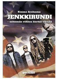 Aroluoma, Kimmo: Jenkkirundi - seitsemän viikkoa kiertue-elämää