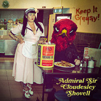 Admiral Sir Cloudesley Shovell: Keep It Greasy!