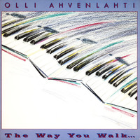 Ahvenlahti, Olli: The Way You Walk...
