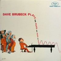 Brubeck, Dave: Dave Brubeck Plays And Plays And Plays...