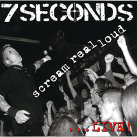 7 Seconds: Scream Real Loud...Live!