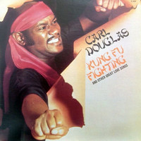 Douglas, Carl: Kung Fu Fighter And Other Great Love Songs