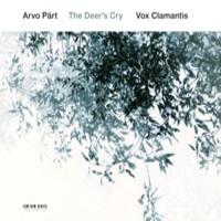 Pärt, Arvo: The deer's cry