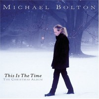Bolton, Michael: This Is the Time: The Christmas Album