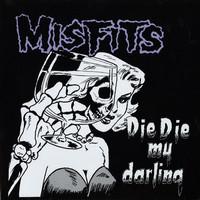 Misfits : Die Die My Darling