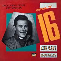 Douglas, Craig: Only 16
