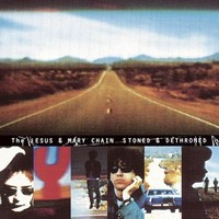 Jesus And Mary Chain: Stoned & dethroned