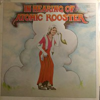 Atomic Rooster: In Hearing Of Atomic Rooster
