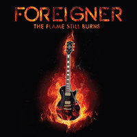 Foreigner: The flame still burns