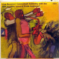Adderley, Cannonball: Live Session! Cannonball Adderley With The New Exciting Voice Of Ernie Andrews!