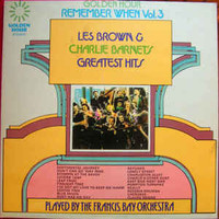 Brown, Les: Remember When Vol. 3 - Les Brown & Charlie Barnet's Greatest Hits