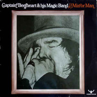 Captain Beefheart: Mirror Man