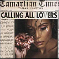 Braxton, Tamar: Calling All Lovers