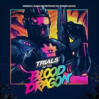 Soundtrack: Trials of the Blood Dragon Original