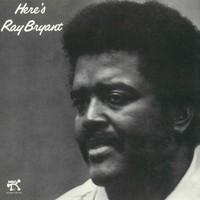 Bryant, Ray: Here's Ray Bryant