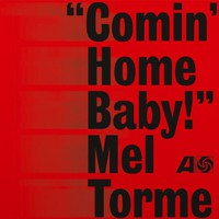 Torme, Mel: Comin' home baby