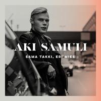 Aki Samuli: Sama takki, eri mies