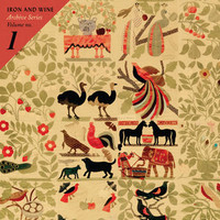 Iron and Wine: Archive Series Volume No 1