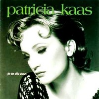 Kaas, Patricia: Je te dis vous