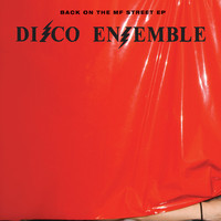 Disco Ensemble: Back on the Mf Street EP