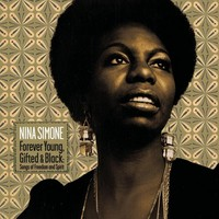Simone, Nina: Forever Young, Gifted & Black: Songs of Freedom and Spirit