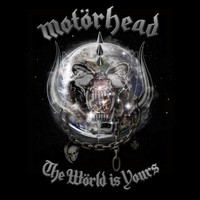 Motörhead: The world is yours