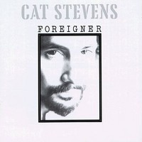 Stevens, Cat: Foreigner