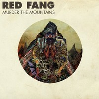 Red Fang : Murder The Mountains