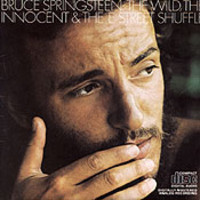 Springsteen, Bruce: The Wild, the Innocent & the E Street Shuffle