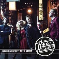 Haloo Helsinki: Maailma on tehty meitä varten