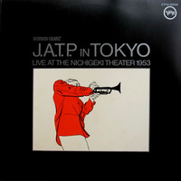 Jazz At The Philharmonic: J.A.T.P. In Tokyo (Live At The Nichigeki Theatre 1953)