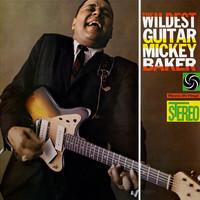 Baker, Mickey: The wildest guitar