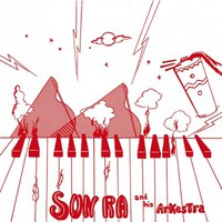 Sun Ran and his Arkestra: Super-sonic Jazz