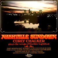 Chalker, Curly: Nashville Sundown - Curly Chalker Plays The Songs Of Gordon Lightfoot