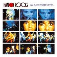 Hanoi Rocks: All Those Wasted Years: Live at the Marquee