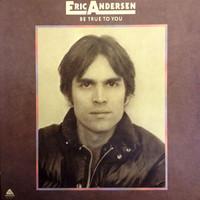 Andersen, Eric: Be True To You