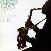 Lake, Oliver: Life Dance Of Is