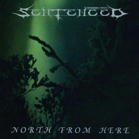 Sentenced: North from here