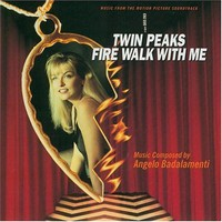 Soundtrack: Twin Peaks - Fire Walk With Me