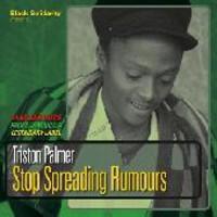 Palmer, Triston: Stop Spreading Rumors