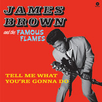 Brown, James: Tell Me What You're Gonna Do