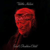 Nelson, Willie: God's Problem Child